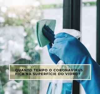 Quanto tempo o Coronavírus fica na superfície de vidro?